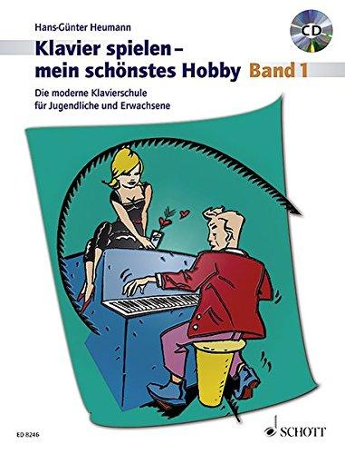 Klavierspielen, mein schönstes Hobby. Bd. 1. Mit CD. Die moderne Klavierschule für Jugendliche und Erwachsene