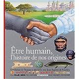 Etre humain, l'histoire de nos origines