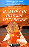 Ramsès III - Histoire d'un règne