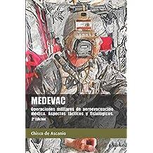 MEDEVAC. Operaciones militares de Aeroevacuación Médica. Aspectos tácticos y fisiológicos. (2ª Ed)