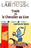 Yvain, le Chevalier au lion - Larousse - 15/05/1999