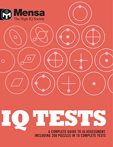Mensa: IQ Tests: A Complete Guide to IQ Assessment