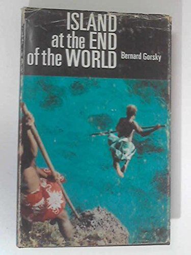 Island at the End of the World : Translated from the French By Alan Houghton Brodrick
