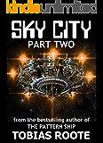 SKY CITY: PART 2 (The Pattern Universe)