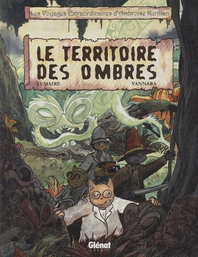 Les voyages extraordinaires d'Ambroise Kurilian, Tome 1 : Le territoire des ombres