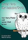 Ziele und Zaubersprüche: Von Harry Potter und seiner Welt lernen (German Edition)
