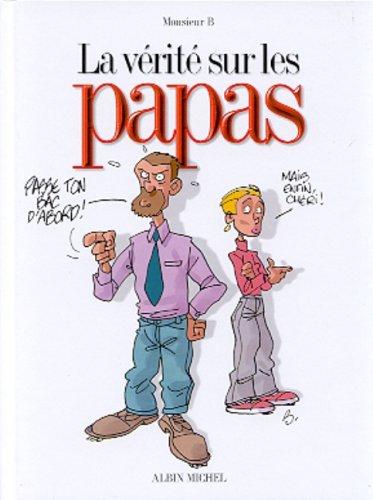 La vérité sur les papas