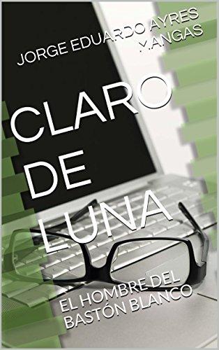 CLARO DE LUNA: EL HOMBRE DEL BASTÓN BLANCO