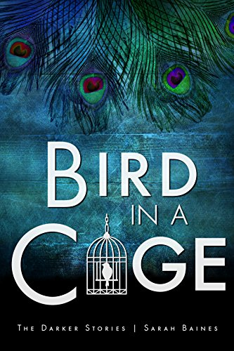 Bird in a Cage (The Darker Stories 4) -