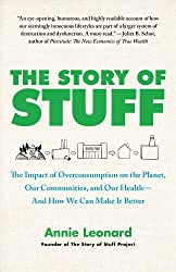 The Story of Stuff: How Our Obsession with Stuff Is Trashing the Planet, Our Communities, and Our Health-and a Vision for Change (English Edition)
