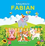 Birthday Wishes for Fabian: Personalized Book with Birthday Wishes for Kids (Personalized Books, Birthday Gifts, Gifts for Kids, Birthday Poems for Kids)