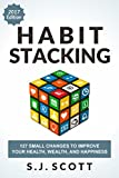 #2: Habit Stacking: 127 Small Changes to Improve Your Health, Wealth, and Happiness