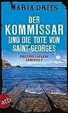Der Kommissar und die Tote von Saint-Georges von Maria Dries