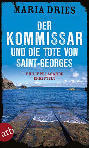 Buchseite und Rezensionen zu 'Der Kommissar und die Tote von Saint-Georges' von Maria Dries