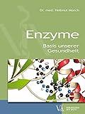 Enzyme: Basis unserer Gesundheit