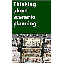 Thinking about scenario planning (Monograph)