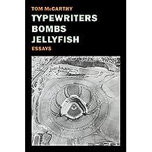 Typewriters, Bombs, Jellyfish: Essays