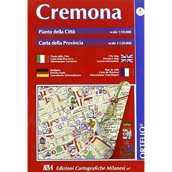 Cremona. Pianta Della Città 1:10.000. Carta Della Provincia 1:120.000. Itinerari Turistici