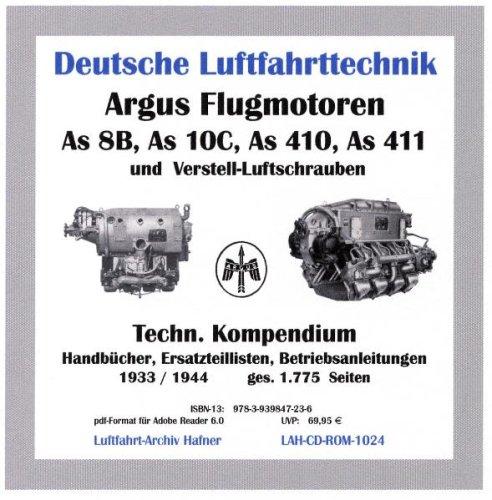 Argus Flugmotoren und Verstell-Luftschrauben: Technisches Kompendium auf CD: Handbücher, Ersatzteillisten, Betriebsanleitungen der Argus Flugmotoren ... 410, As 411 und Argus-Verstell-Luftschrauben