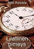 Liiallinen pimeys (Finnish Edition)