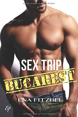 Sex Trip - Bucarest: No limit