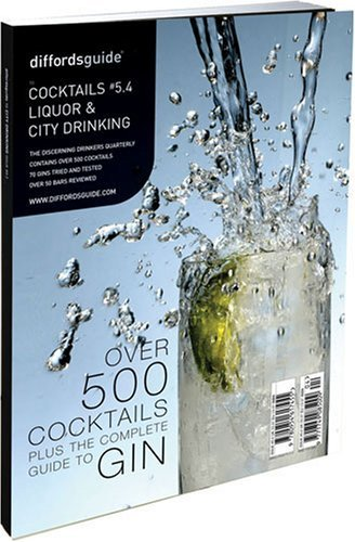 Diffords Guide to Cocktails #5.4: Liquor and City Drinking (Over 500 Cocktails Plus the Complete Guide to GIN): No. 5.4 by Simon Difford (2006-11-01)