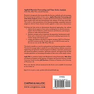 Applied Bayesian Forecasting and Time Series Analysis (Chapman & Hall/CRC Texts in Statistical Science)