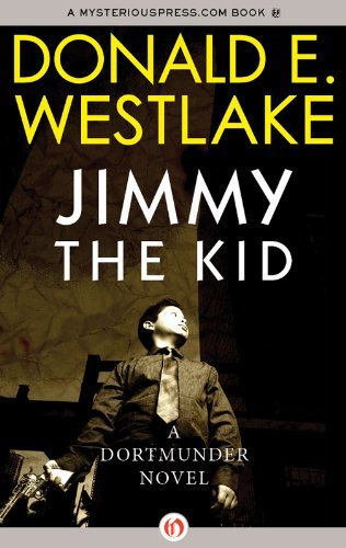 Jimmy the Kid (The Dortmunder Novels) by Donald E. Westlake (2014-01-21)