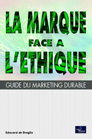 La Marque face à l'éthique : Guide du marketing durable