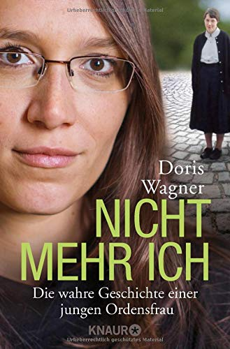 Image of Nicht mehr ich: Die wahre Geschichte einer jungen Ordensfrau