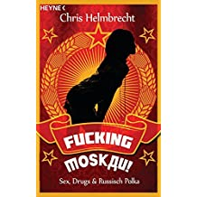 Fucking Moskau!: Sex, Drugs & Wodka