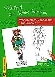 Weihnachtliche Zendoodles für Senioren: Mitreimen und malen zu Advents- und Weihnachtsgedichten (Malend zur Ruhe kommen)