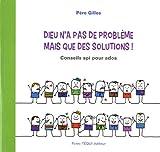 Telecharger Livres Dieu n a pas de probleme mais que des solutions Conseils spi pour ados (PDF,EPUB,MOBI) gratuits en Francaise