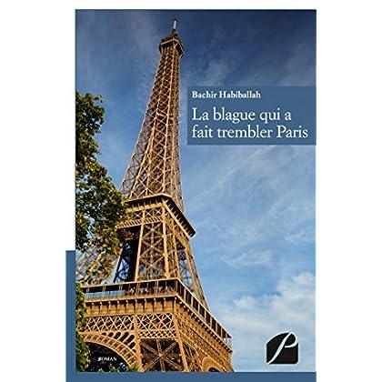 La Blague qui a fait trembler Paris (Roman)