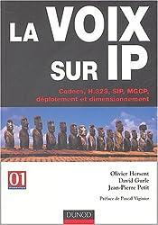 La voix sur IP : Codecs, H.323, SIP, MGCP, déploiement et dimensionnement