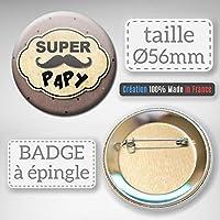 Cadeau SUPER PAPY BADGE ROND À ÉPINGLE 56mm
