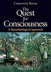 The Quest for Consciousness: A Neurobiological Approach by Christof Koch (2004-03-01)