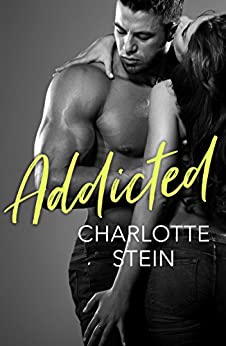 Addicted by [Stein, Charlotte]