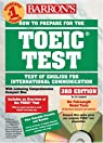 How to prepare for the TOEIC Test. With 4 CD Audio, 3rd edition par Lougheed
