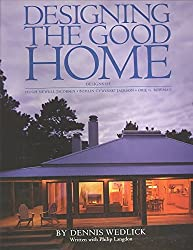 [(Designing the Good Home)] [By (author) Dennis Wedlick] published on (February, 2004)