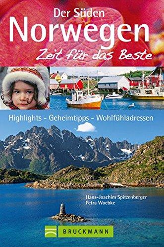 Norwegen - Der Süden -  Zeit für das Beste: Highlights - Geheimtipps - Wohlfühladressen: Alle Infos bei Amazon