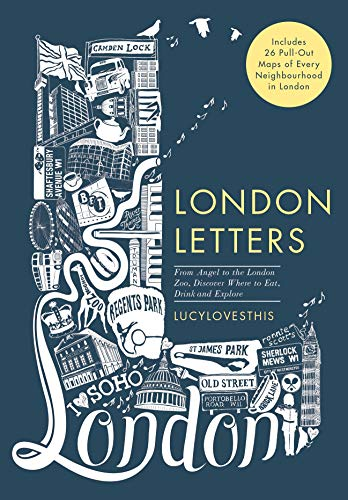 London Letters: Featuring 26 Pull-Out Maps of Popular London Neighbourhoods: From Angel to ZSL London Zoo, Discover Where to Eat, Drink and Explore (Postcard Book) -