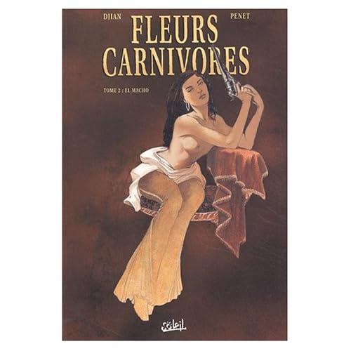 Fleurs carnivores, Tome 2 : El Macho