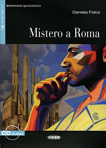 Mistero a Roma: Italienische Lektre fr das 3. und 4. Lernjahr mir Audio-CD. Mit Annotationen