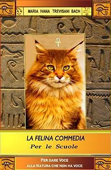 La Felina Commedia per le Scuole: Edutainment (Mozot Vol. 2) di [Bach, Maria Ivana Trevisani]
