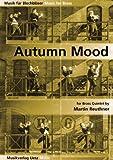 Autumn Mood For Brass Quintet / Für Blechbläserquintett (Partitur und Stimmen) (Musik für Blechbläser)