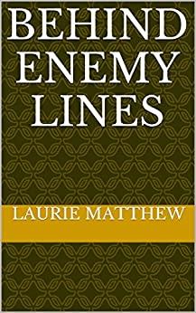 Behind Enemy Lines by [Matthew, Laurie]