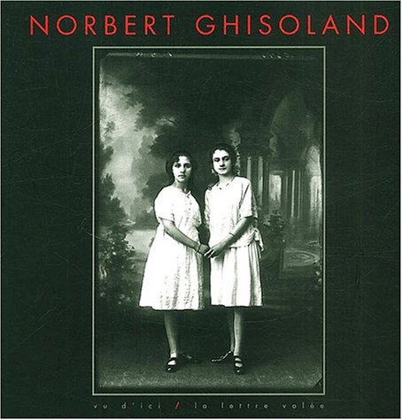 Norbert Ghisoland : Fragments de vie ordinaires