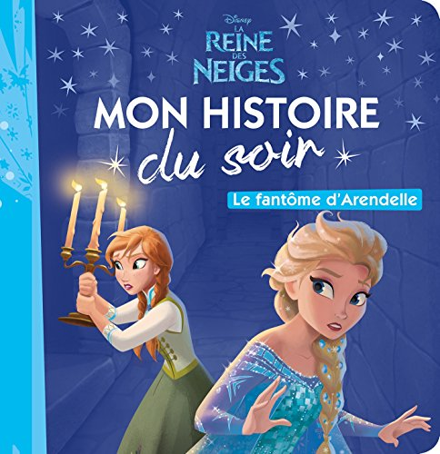 LA REINE DES NEIGES - Mon Histoire du Soir: Le fantôme d'Arendelle