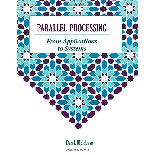 PARALLEL PROCESSING. From applications to systems, édition en anglais
